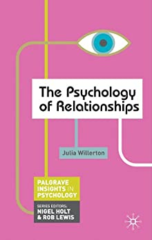 The Psychology of Relationships (Palgrave Insights in Psychology series) by [Willerton, Julia]