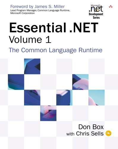 Essential .NET, Volume I:The Common Language Runtime: 1 (Microsoft .Net Development Series)