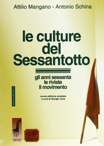 Le culture del Sessantotto. Gli anni Sessanta
