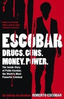 By Roberto Escobar - Escobar: The Inside Story of Pablo Escobar, the World's Most Powerful Criminal