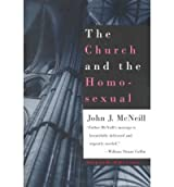 [( The Church and the Homosexual )] [by: John J. McNeill] [Oct-1993]
