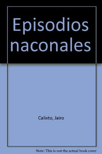 Episodios naconales por Jairo Calixto