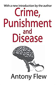 Crime, Punishment And Disease In A Relativistic Universe por Antony Flew epub
