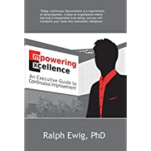 Empowering Excellence - An Executive Guide to Continuous Improvement
