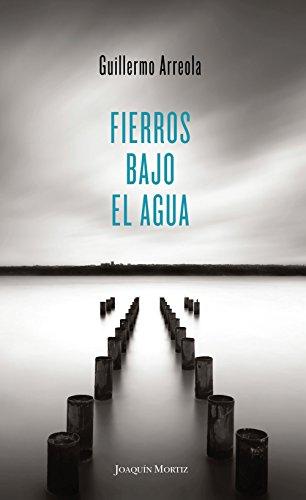 Fierros bajo el agua por Guillermo Arreola