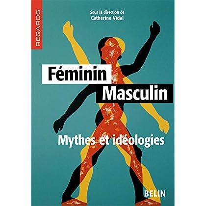 Féminin Masculin : Mythes et idéologies