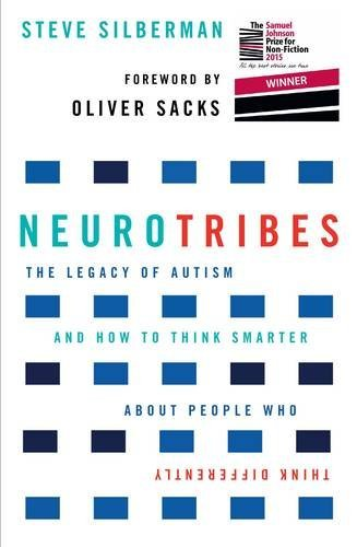 Neurotribes: The Legacy of Autism and How to Think Smarter About People Who Think Differently by Steve Silberman (2016-02-25)