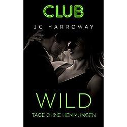 Wild - Tage ohne Hemmungen (Club 3)