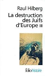 La destruction des Juifs d'Europe (Tome 3)