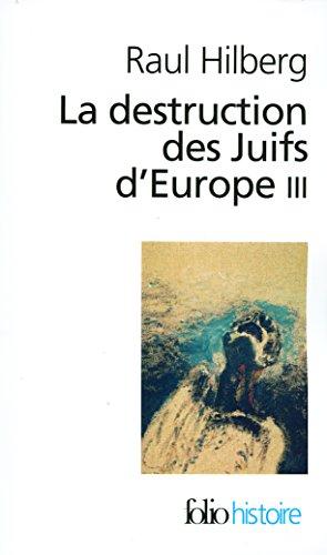 Descargar Libro La destruction des Juifs d'Europe (Tome 3) de Raul Hilberg