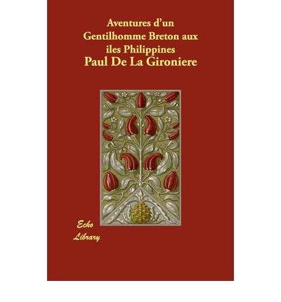 Aventures D'un Gentilhomme Breton Aux Iles Philippines (Paperback)(French) - Common