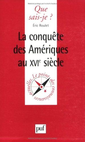 La conquête des Amériques au XVIe siècle
