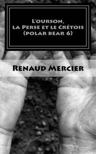 L'ourson, la Perse et le Crétois: Polar Bear 6 par Renaud Mercier