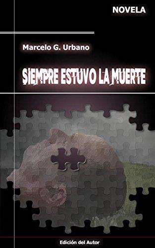 Siempre Estuvo la Muerte por Marcelo Urbano