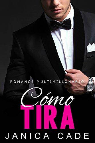 Cómo tira LIBRO 9: Romance multimillonario (Serie Contrato con un multimillonario) por Janica Cade