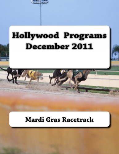 Hollywood  Programs December 2011: Volume 1 por Mardi Gras Racetrack