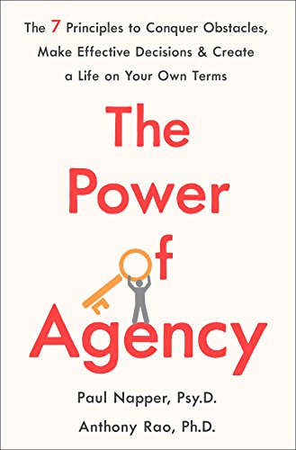 Ebooks The Power of Agency: The 7 Principles to Conquer Obstacles, Make Effective Decisions, and Create a Life on Your Own Terms Descargar Epub