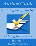 Building an Opt-In list is probably the most important aspect of building your Author Platform.  While this book is aimed at Authors, there are many aspects of this book that will assist anyone trying to build their list.We have all heard the saying ...