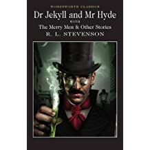 Dr Jekyll and Mr Hyde with The Merry Men & Other Stories