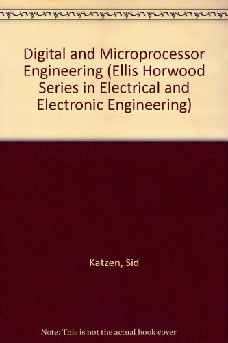 digital-and-microprocessor-engineering-ellis-horwood-series-in-electrical-and-electronic-engineering
