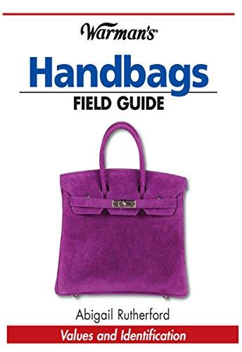 Warman's Handbags Field Guide: Values & Identification (Warman's Field Guide) (English Edition)