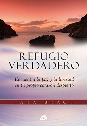 Refugio Verdadero (Espiritualidad) por Tara Brach