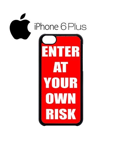 Enter At Your Own Risk Danger Mobile Cell Phone Case Cover iPhone 6 Plus Black Weiß