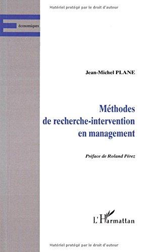 METHODES DE RECHERCHE-INTERVENTION EN MANAGEMENT par Jean-Michel Plane