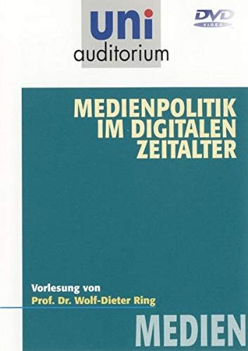 Uni Auditorium - Medienpolitik im digitalen ...