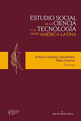 Estudio social de la ciencia y la tecnología desde América Latina (Estudios Sociales de Tecnociencia desde América Latina)