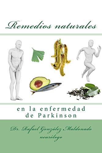 Remedios naturales en la enfermedad de Parkinson de [Gonzalez Maldonado, Rafael]