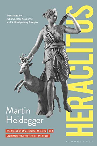 Heraclitus: The Inception of Occidental Thinking and Logic: Heraclitus's Doctrine of the Logos (Athlone Contemporary European Thinkers) (English Edition)