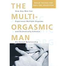 By Mantak Chia - The Multi-orgasmic Man: The Sexual Secrets That Every Man Should Know