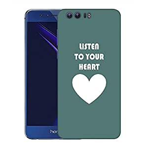 Snoogg Listen to your heart Designer Protective Back Case Cover For Huawei Honor 8