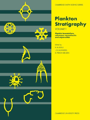 Plankton Stratigraphy: Volume 1, Planktic Foraminifera, Calcareous Nannofossils and Calpionellids Paperback: Planktic Foraminifera, Calcareous ... v. 1 (Cambridge Earth Science Series)