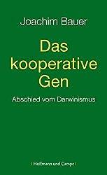 Das kooperative Gen: Abschied vom Darwinismus (Psychologie)