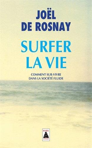 Surfer la vie : Comment sur-vivre dans la socit fluide