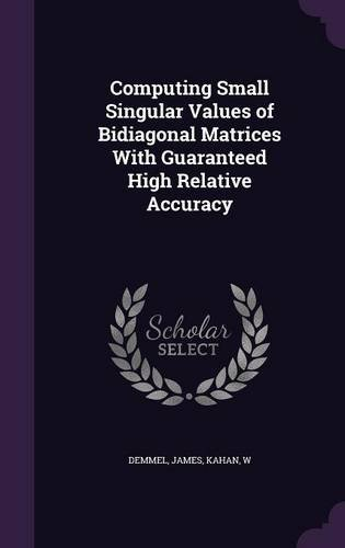 Computing Small Singular Values of Bidiagonal Matrices With Guaranteed High Relative Accuracy