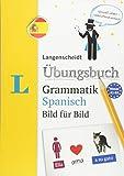 Langenscheidt Übungsbuch Grammatik Spanisch Bild für Bild - Das visuelle Übungsbuch für den leichten Einstieg (Langenscheidt Übungsbuch Grammatik Bild für Bild) -