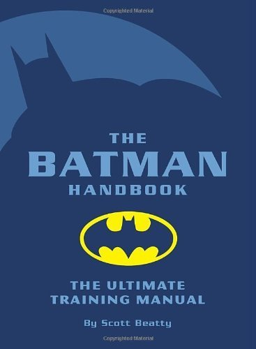 The Batman Handbook: The Ultimate Training Manual by Scott Beatty (2005-03-03)
