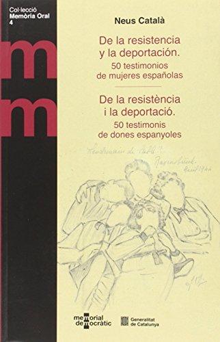 DE LA RESISTÈNCIA I LA DEPORTACIÓ. 50 TESTIMONIS DE DONES ESPANYOLES (CAT/CAS) por From Generalitat De Catalunya. Publicacions