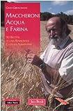 Scarica Libro Maccheroni acqua e farina 90 ricette di una rinnovata cultura alimentare (PDF,EPUB,MOBI) Online Italiano Gratis