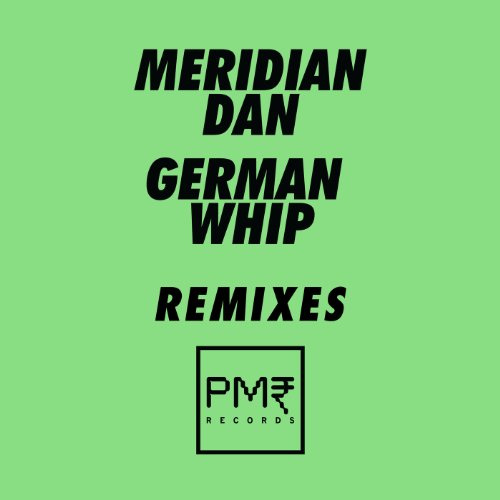 German Whip (Remixes) [Explicit]