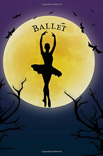 Ballet Notebook Training Log: Cool Spooky Halloween Theme Blank Lined Student Exercise Composition Book/Diary/Journal For Ballerinas, Dance Coaches, Trainers, 6x9, 130 Pages (Halloween Edition) por Clementine Arches Books