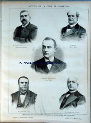 ANNALES POLITIQUES ET LITTERAIRES (LES) du 12/02/1899 - AUTOUR DE LA COUR DE CASSATION - M. LEBRET, MINISTRE DE LA JUSTICE (PHOTO. LADREY-DISDERI) - M. MAZEAU (PHOTO. P. PETIT) - M. QUESNAY DE BEAUREPAIRE (PHOTO. BENQUE) - M. VOISIN (PHOTO. HIROU) - M. DARESTE (PHOTO. P. PETIT) - L'ENQUETE SUR LA CHAMBRE CRIMINELLE DE LA COUR DE CASSATION.