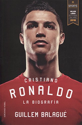 Cristiano Ronaldo. La Biografía por Guillem Balagué