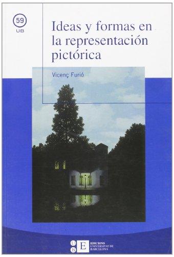 Ideas y formas en la representación pictórica por Vicenç Furió Galí