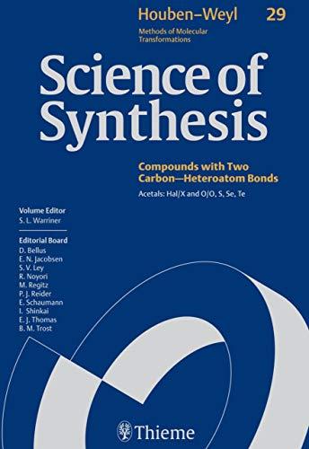 Science of Synthesis: Houben-Weyl Methods of Molecular Transformations  Vol. 29: Acetals: Hal/X and O/O, S, Se, Te: Acetals - Hal/X and O/O, S, Se, Te Category 4