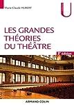 Les grandes théories du théâtre - 3e éd.