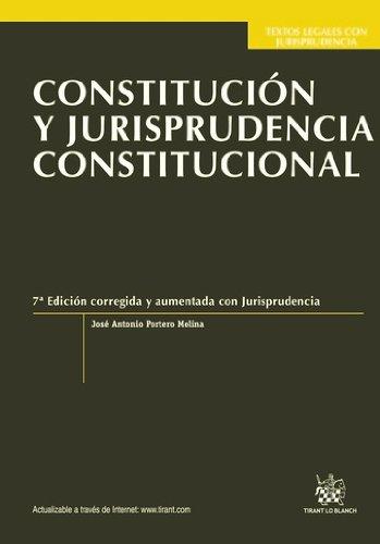 Constitución y Jurisprudencia Constitucional 7a Ed. 2012 por José Antonio Portero Molina